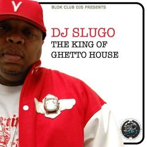 00 Dj Slugo - King Of Ghetto House