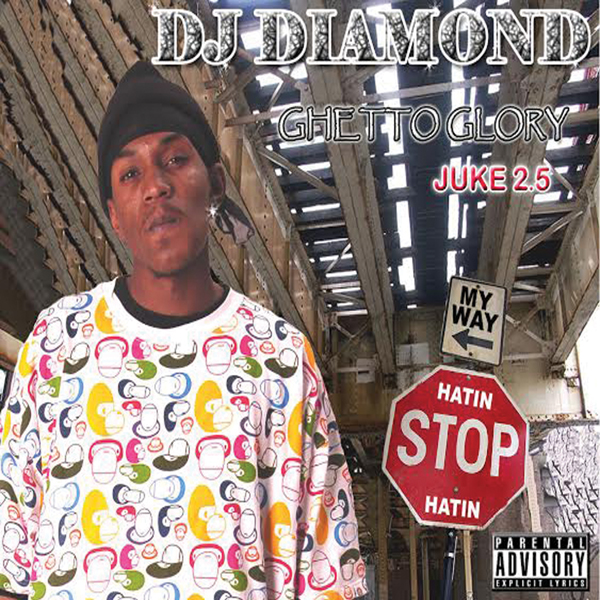 Dj Diamond Ghetto Glory Juke 2.5