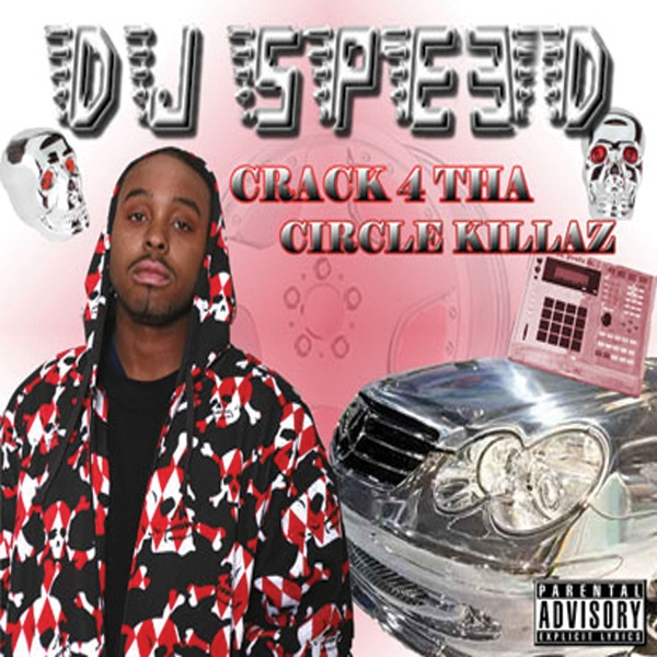 Dj Speed - Crack4 Tha Circle Killaz