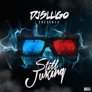 00-Still Juking Cover (For Web)